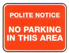 Polite Notice No Parking